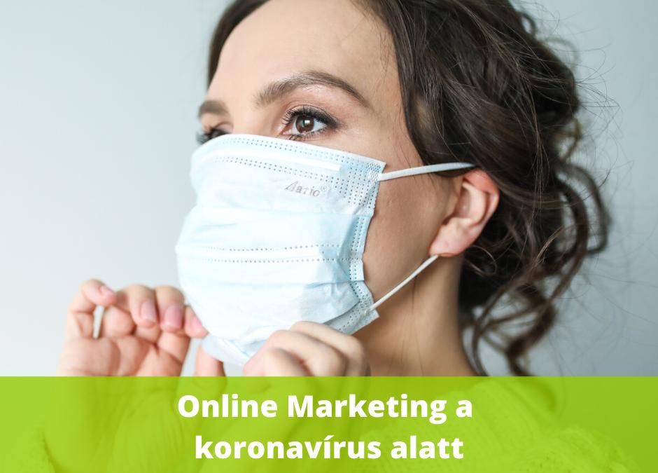 Online Marketing a koronavírus alatt, azaz mit csinálj a koronavírus idején